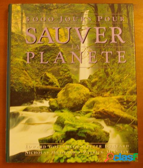 5000 jours pour sauver la planète, goldsmith, hildyard, bunyard, mccully