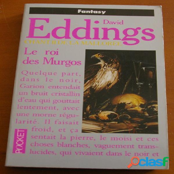 Chant ii de la mallorée - le roi des murgos, david eddings