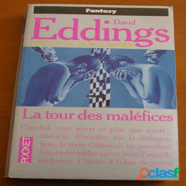 Chant iv de la belgariade - la tour des maléfices, david eddings