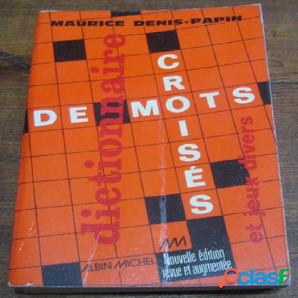 Dictionnaire de mots croisés et jeux divers, maurice denis-papin