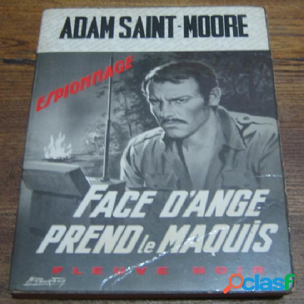 Face d'ange prend le maquis, adam saint-moore