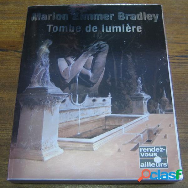 Tombe de lumière, marion zimmer bradley