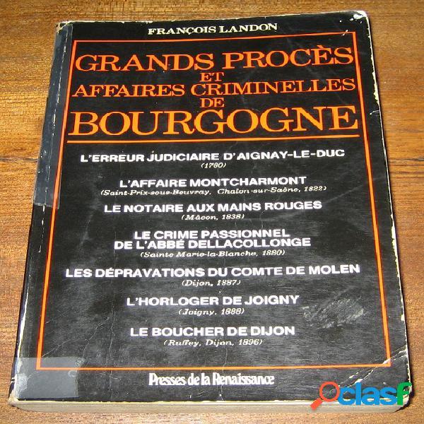 Grands procès et affaires criminelles de bourgogne, françois landon
