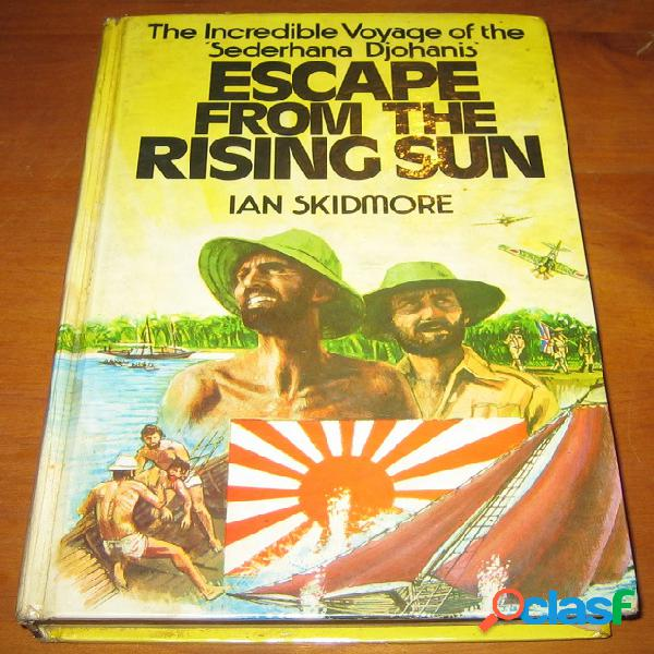 Escape from the rising sun, ian skidmore