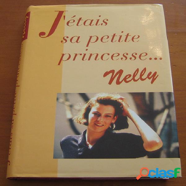 J'étais sa petite princesse, nelly
