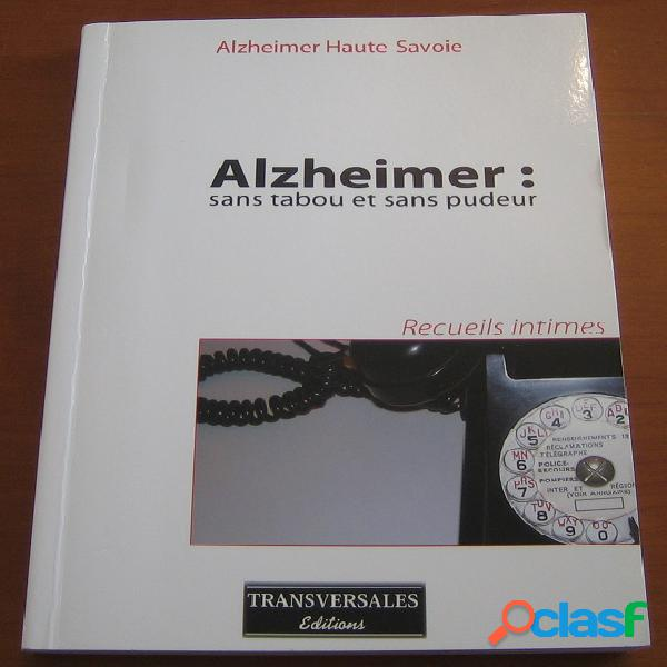 Alzheimer: sans tabou et sans pudeur, alzheimer haute-savoie
