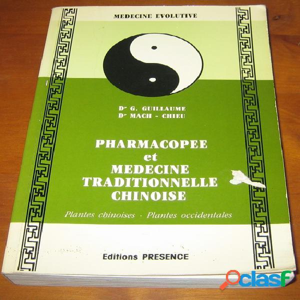 Pharmacopée et médecine traditionnelle chinoise, dr g. guillaume et dr mach-chieu