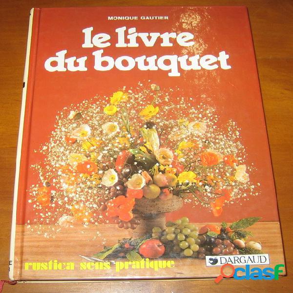 Le livre du bouquet, monique gautier