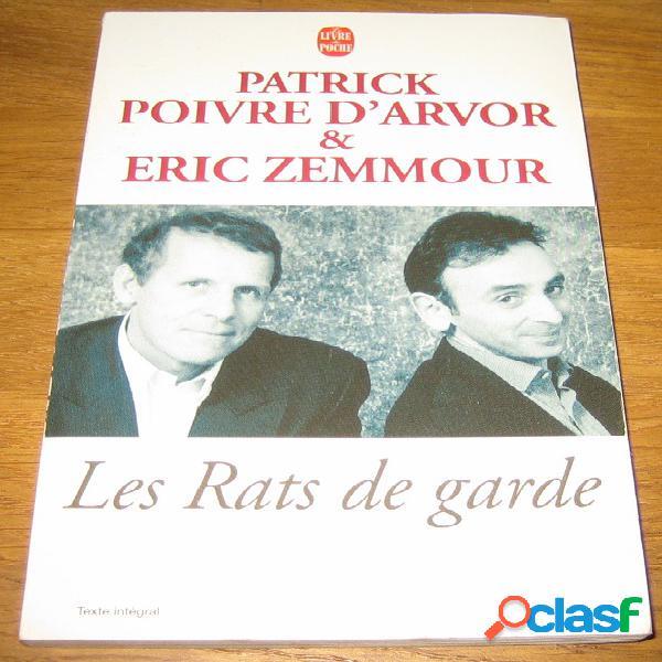 Les rats de garde, patrick poivre d'arvor & eric zemmour