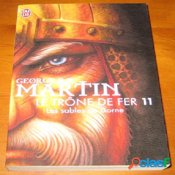 Le trône de fer 11 - les sables de dorne, george r.r. martin