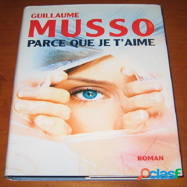 Parce que je t'aime, Guillaume Musso