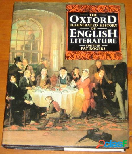 The oxford illustrated history of english literature, pat rogers