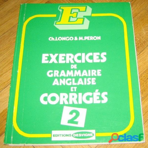 Exercices de grammaire anglaise et corrigée 2, ch. longo & m. peron