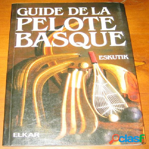Guide de la pelote basque, eskutik