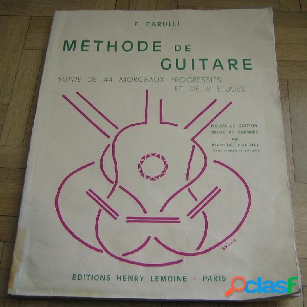 Méthode de guitare - suivie de 44 morceaux progressifs et 6 études, f. carulli
