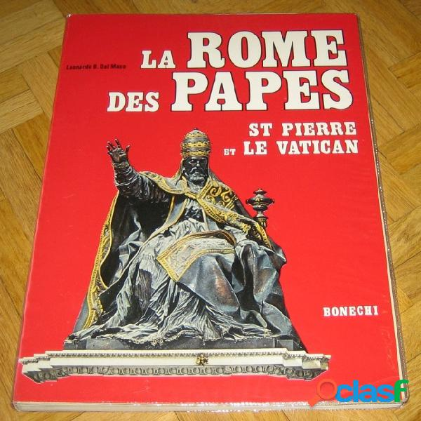 La rome des papes - st pierre et le vatican, leonardo b. dal maso
