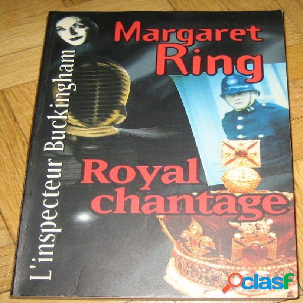 Royal chantage, margaret ring