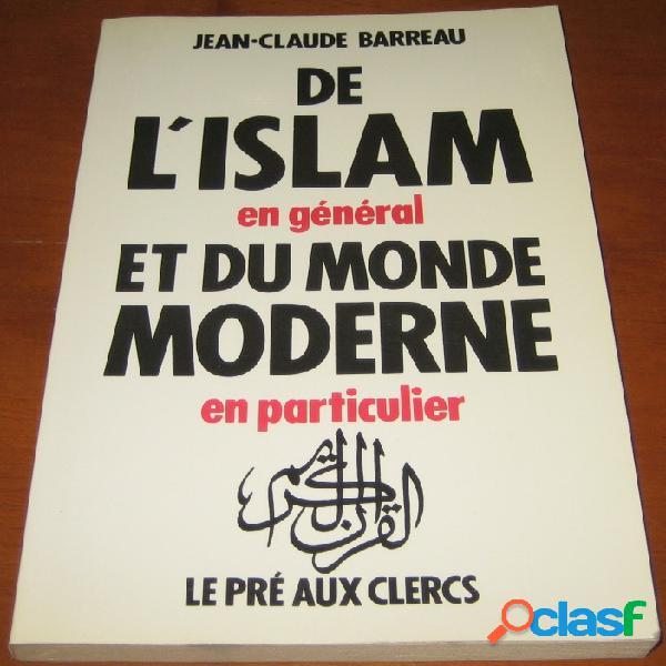 De l'islam en général et du monde moderne en particulier, jean-claude barreau