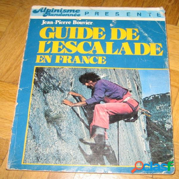 Guide de l'escalade en france, jean-pierre bouvier