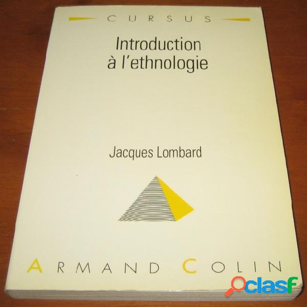Introduction à l'ethnologie, jacques lombard