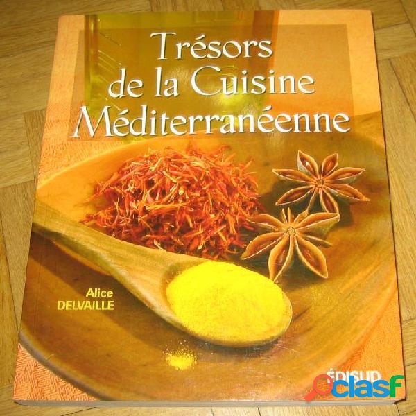 Trésors de la cuisine méditerranéenne, alice delvaille