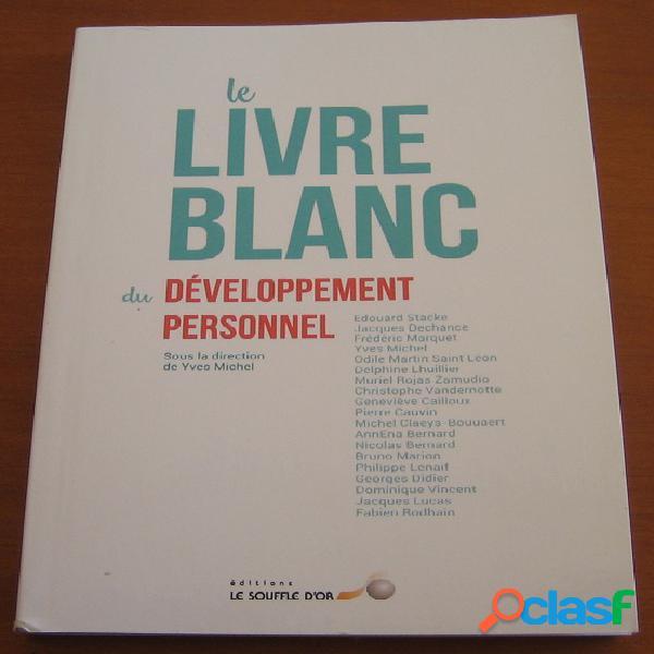 Le livre blanc du développement personnel, collectif sous la direction de yves michel
