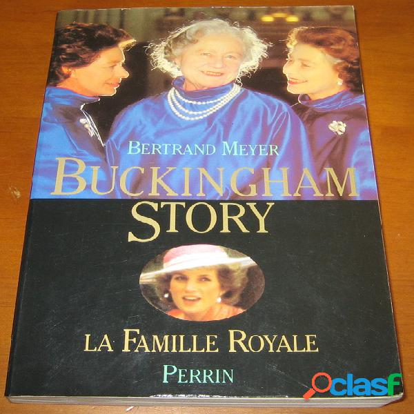 Buckingham story, la famille royale, bertrand meyer