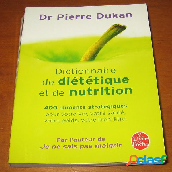 Dictionnaire de diététique et de nutrition, dr pierre dukan