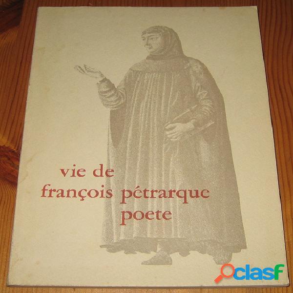 Vie de françois pétrarque poète, umberto marcato