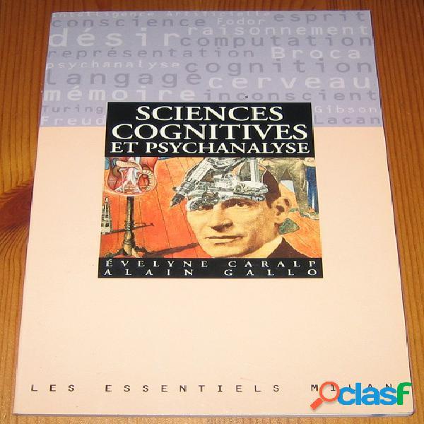 Sciences cognitives et psychanalyse, evelyne caralp et alain gallo