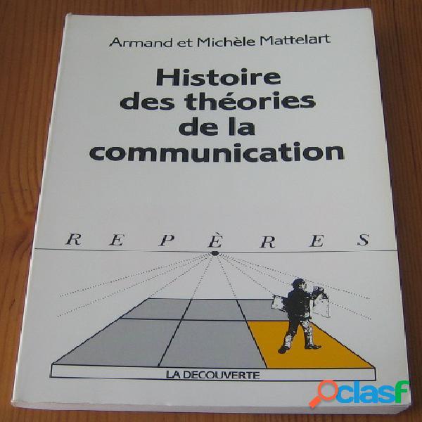 Histoire des théories de la communication, armand et michèle mattelart