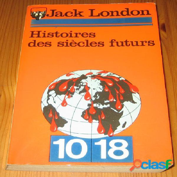 Histoires des siècles futurs, jack london