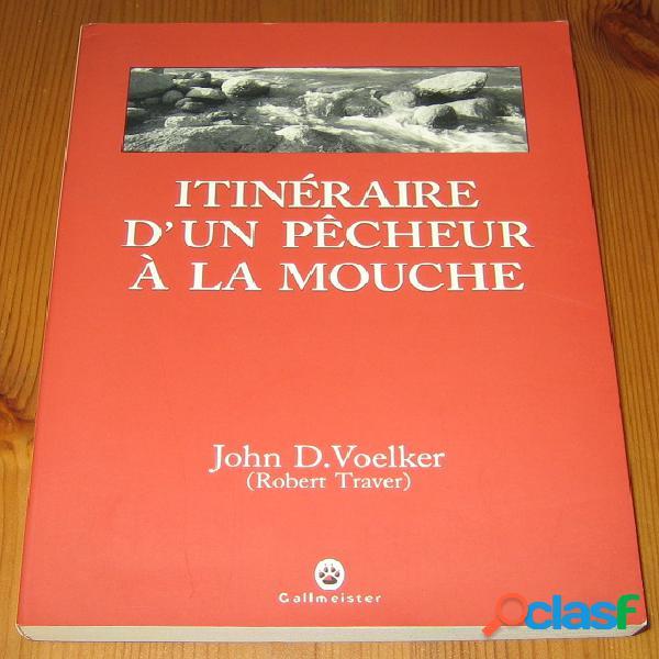 Itinéraire d'un pêcheur à la mouche, john d. voelker