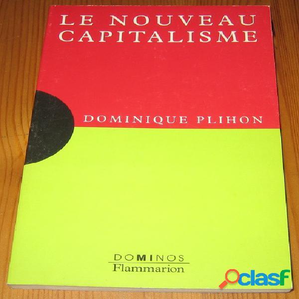 Le nouveau capitalisme, dominique plihon