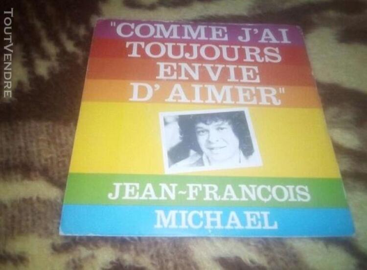 """Jean francois michael """"comme j'ai toujours envie d'aimer"""""""