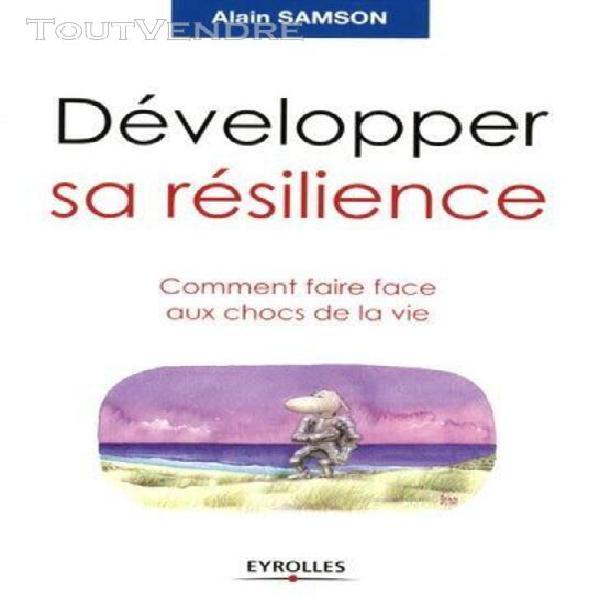 Développer sa résilience - comment faire face aux chocs de