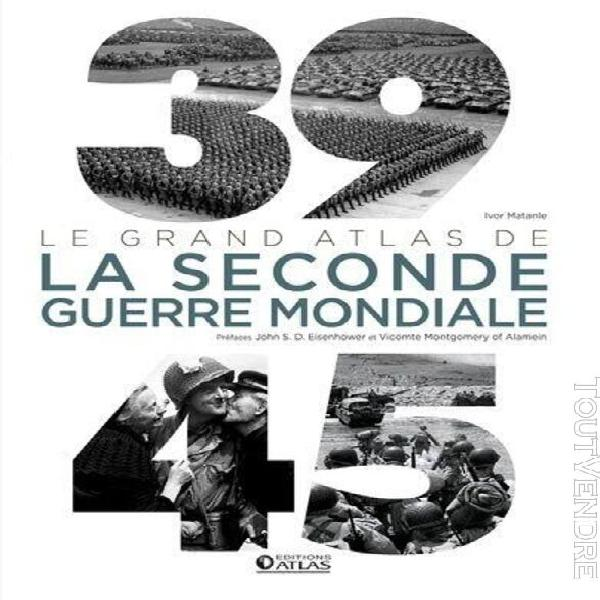 39-45, le grand atlas de la seconde guerre mondiale