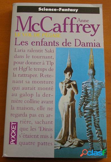 Le vol de pégase - les enfants de damia, anne mccaffrey