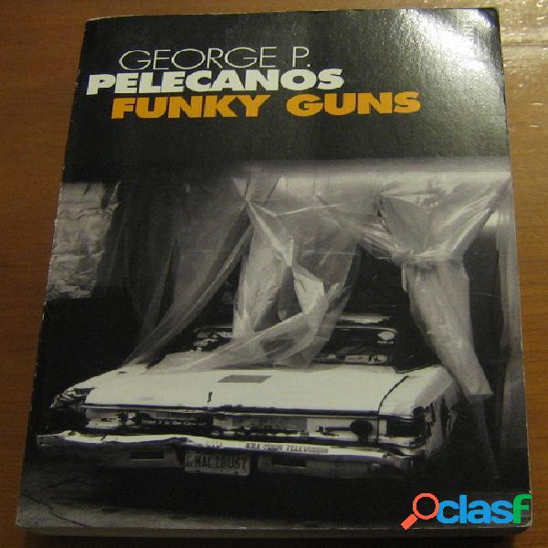 Funky guns, George P. Pelecanos