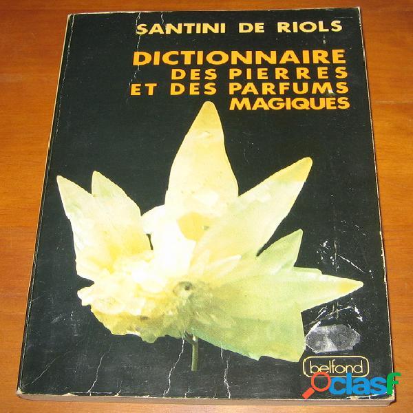 Dictionnaire des pierres et des parfums magiques, santini de riols