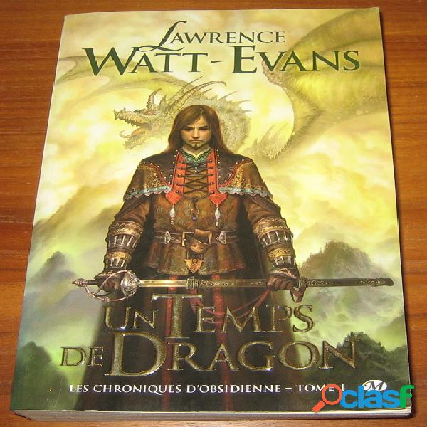 Les chroniques d'obsidienne 1 - Un temps de Dragon, Lawrence Watt-Evans