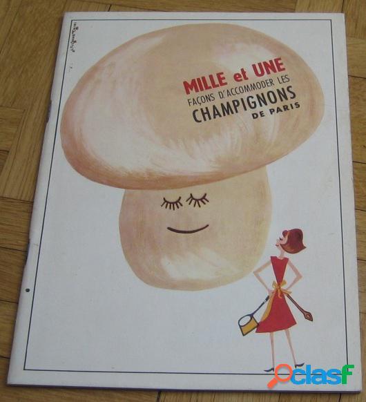 Mille et une façon d'accommoder les champignons de paris