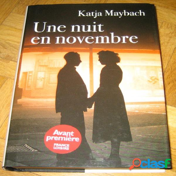 Une nuit en novembre, katja maybach