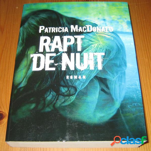 Rapt de nuit, patricia macdonald