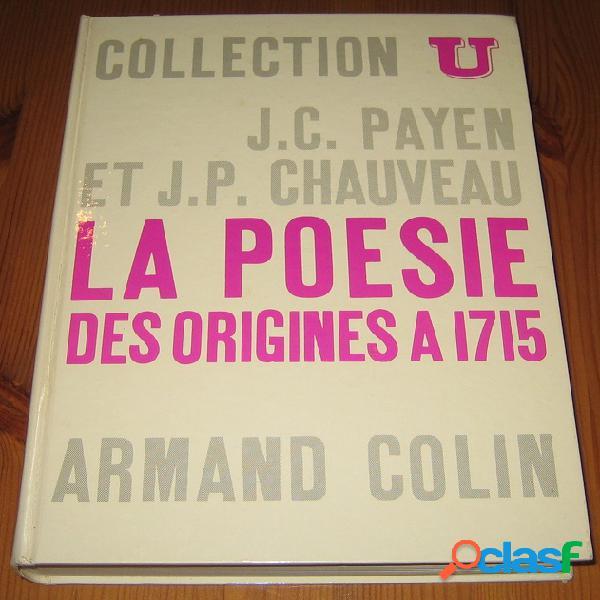 La poésie des origines à 1715, j.c. payen et j.p. chauveau