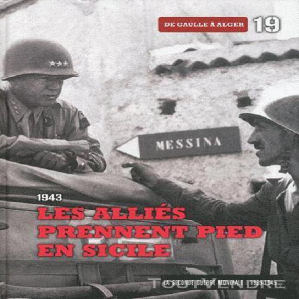 La seconde guerre mondiale - tome 19, 1943 les alliés