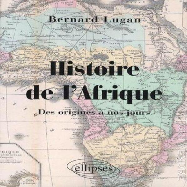 Histoire de l'afrique - des origines à nos jours