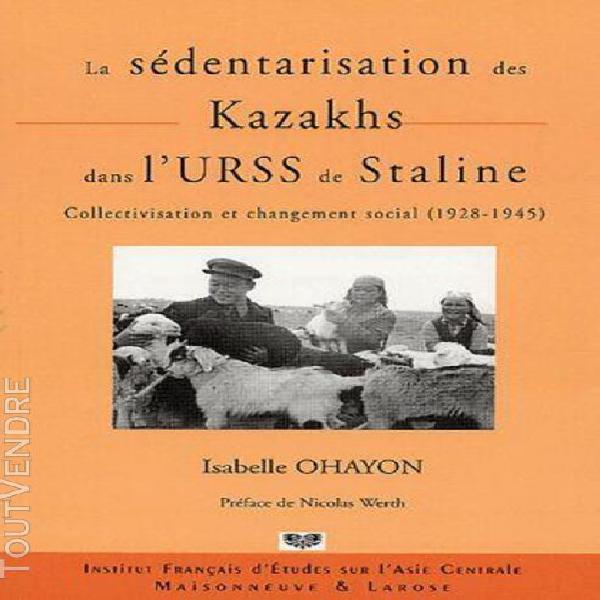 La sédentarisation des kazakhs dans l'urss de staline -