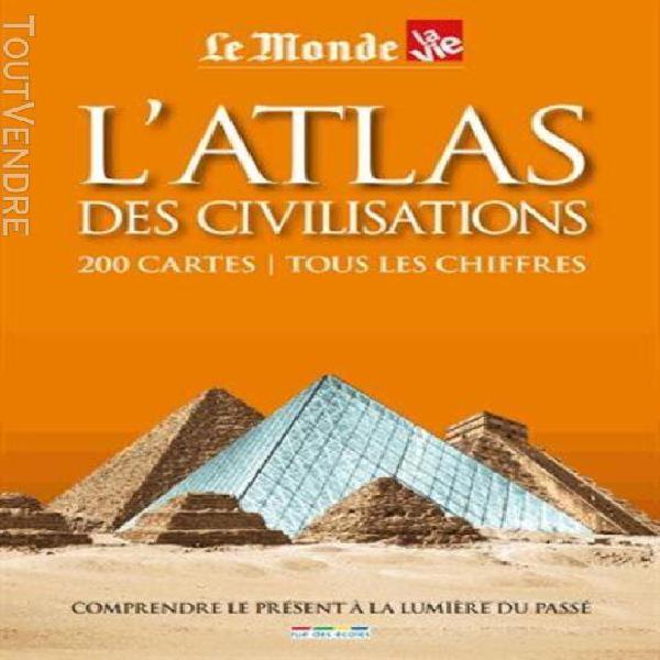 L'atlas des civilisations - 200 cartes, tous les chiffres