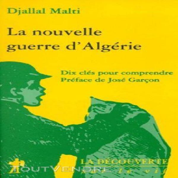 La nouvelle guerre d'algérie - dix clés pour comprendre